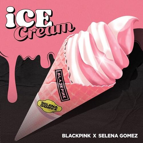 BLACKPINK x Selena Gomez – Ice Cream (English Lyrics)