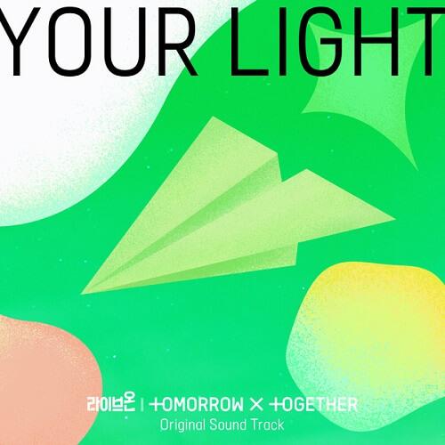TXT – Your Light Lyrics (Live On OST)